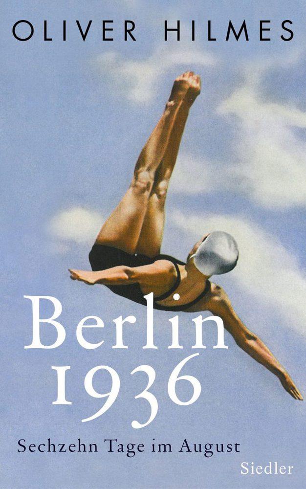"""""""Berlin 1936"""" von Oliver Hilmes"""