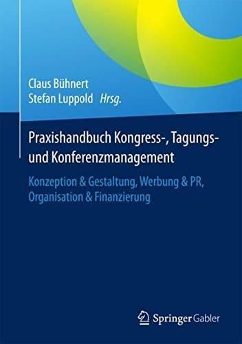 Praxishandbuch Kongress-, Tagungs- und Konferenzmanagement.